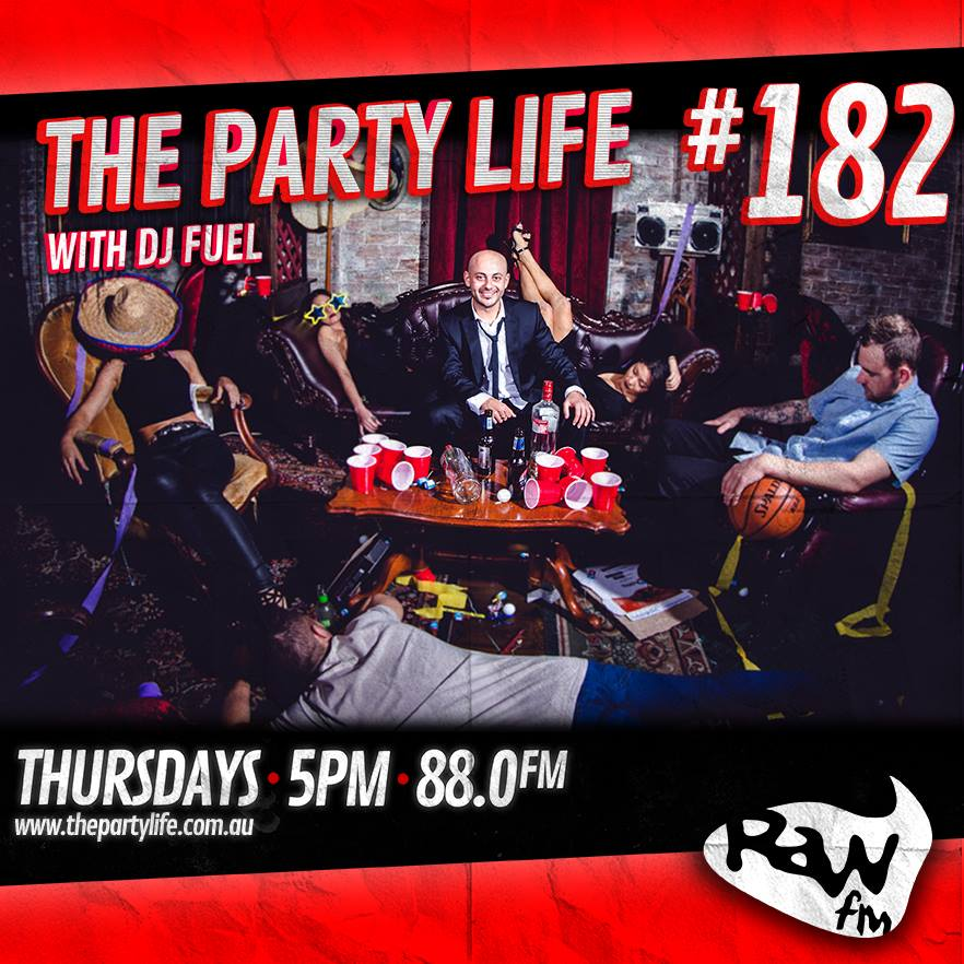 EPISODE 182 - 03-09-2015 - The Party Life with DJ Fuel