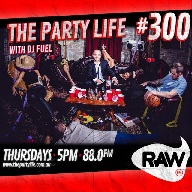 EPISODE 300 - 03-03-2018 - The Party Life with DJ Fuel