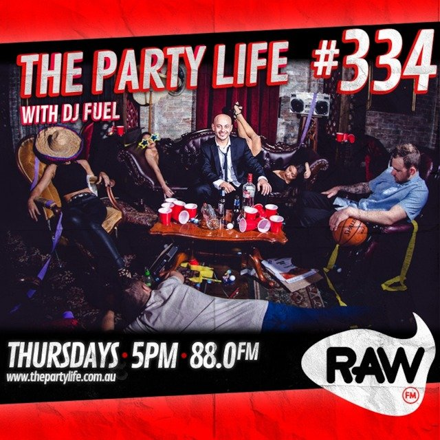 EPISODE 334 - 08-11-2018 - The Party Life with DJ Fuel